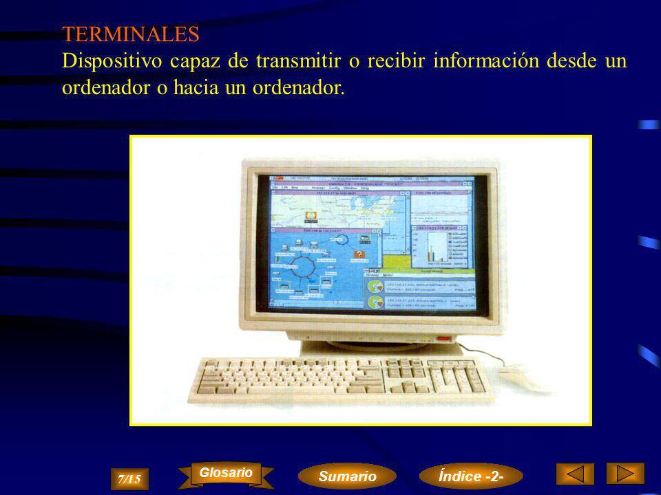 MULTIPLEXORES Y CONCENTRADORES. Dispositivos y métodos para el uso simultáneo y compartido de diversos terminales a través de la misma línea. 6/15 Sum