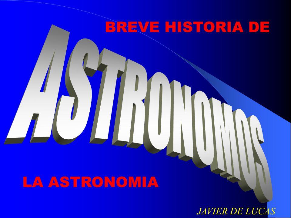 BREVE HISTORIA DE JAVIER DE LUCAS LA ASTRONOMIA
