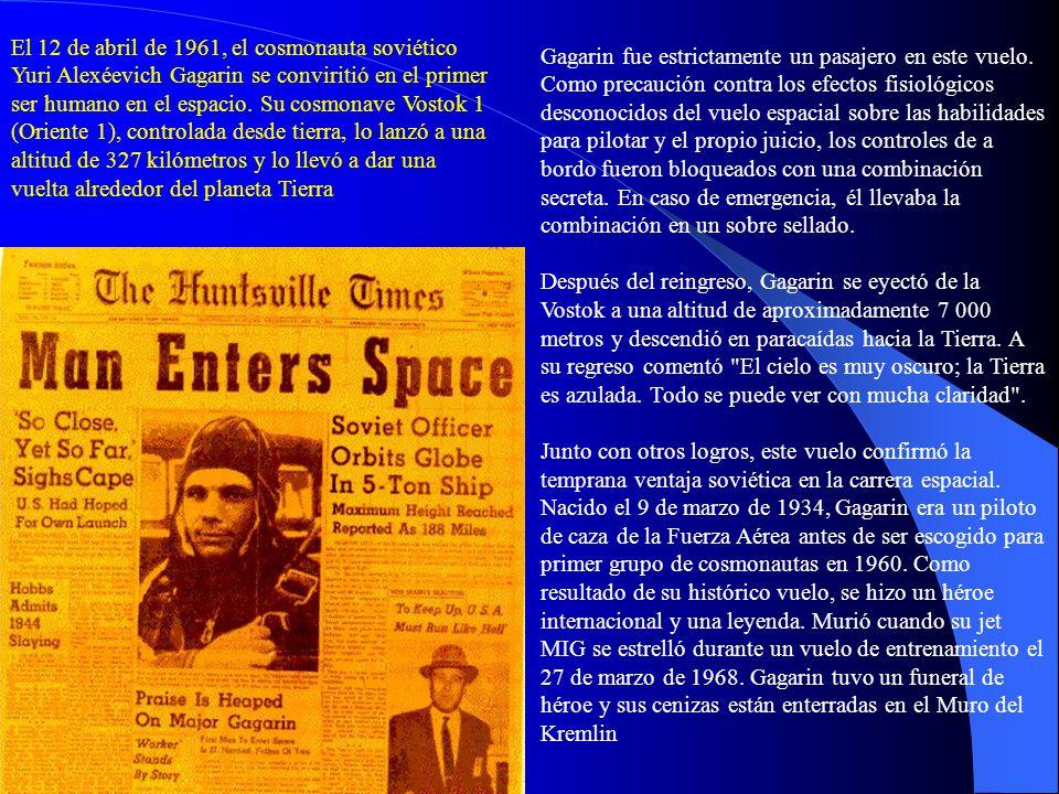 Gagarin fue estrictamente un pasajero en este vuelo. Como precaución contra los efectos fisiológicos desconocidos del vuelo espacial sobre las habilid