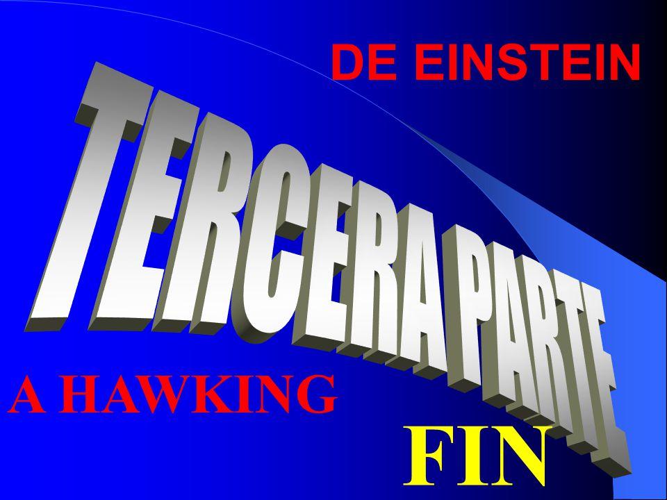DE EINSTEIN A HAWKING FIN