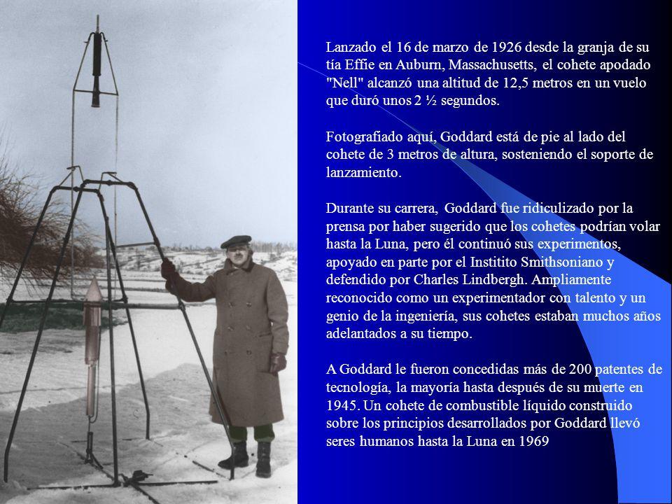 Lanzado el 16 de marzo de 1926 desde la granja de su tía Effie en Auburn, Massachusetts, el cohete apodado