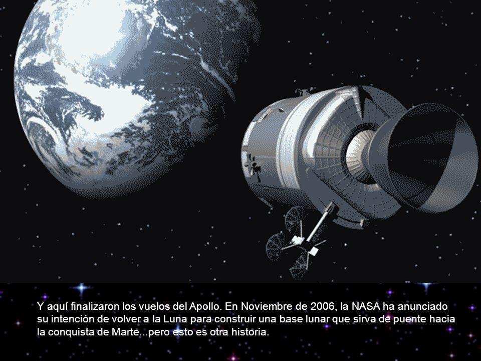 Y aquí finalizaron los vuelos del Apollo. En Noviembre de 2006, la NASA ha anunciado su intención de volver a la Luna para construir una base lunar qu
