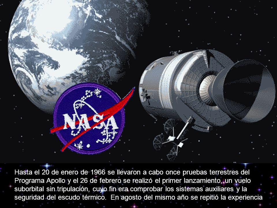 Hasta el 20 de enero de 1966 se llevaron a cabo once pruebas terrestres del Programa Apollo y el 26 de febrero se realizó el primer lanzamiento, un vu