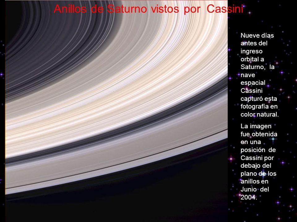 Anillos de Saturno vistos por Cassini Nueve días antes del ingreso orbital a Saturno, la nave espacial Cassini capturó esta fotografía en color natural.