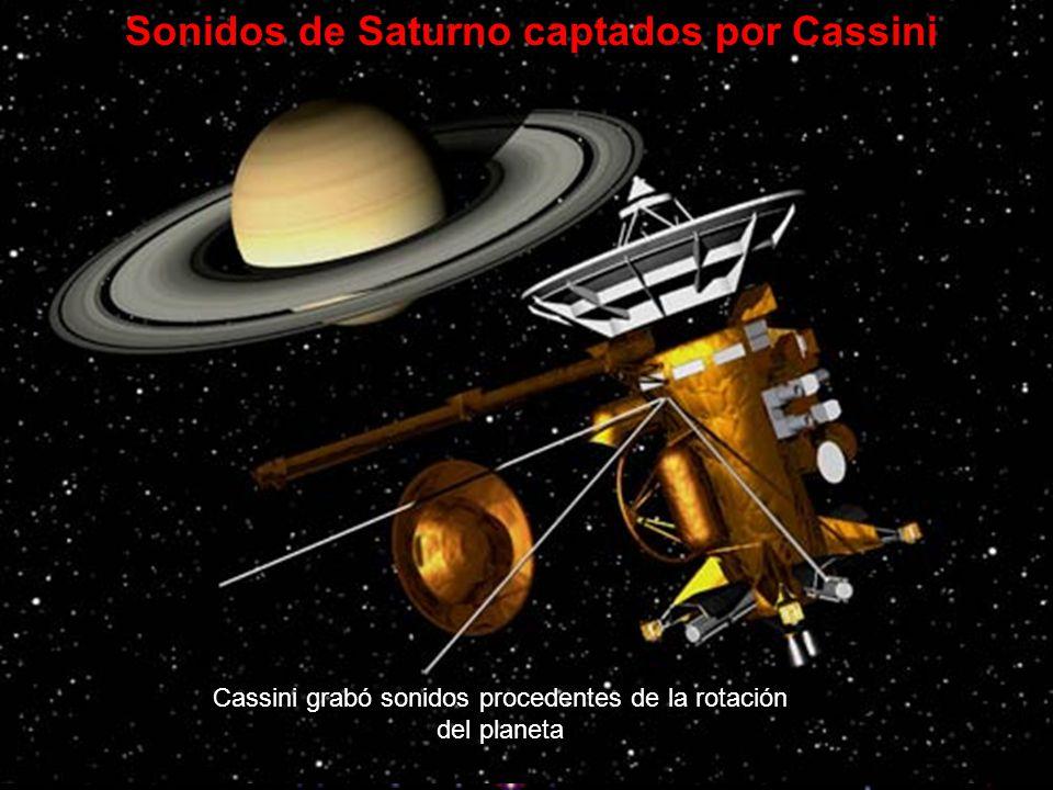 Sonidos de Saturno captados por Cassini Cassini grabó sonidos procedentes de la rotación del planeta