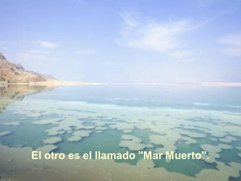 Uno es el Lago de Genesaret, conocido también como Mar de Galilea o Lago de Tiberiades.