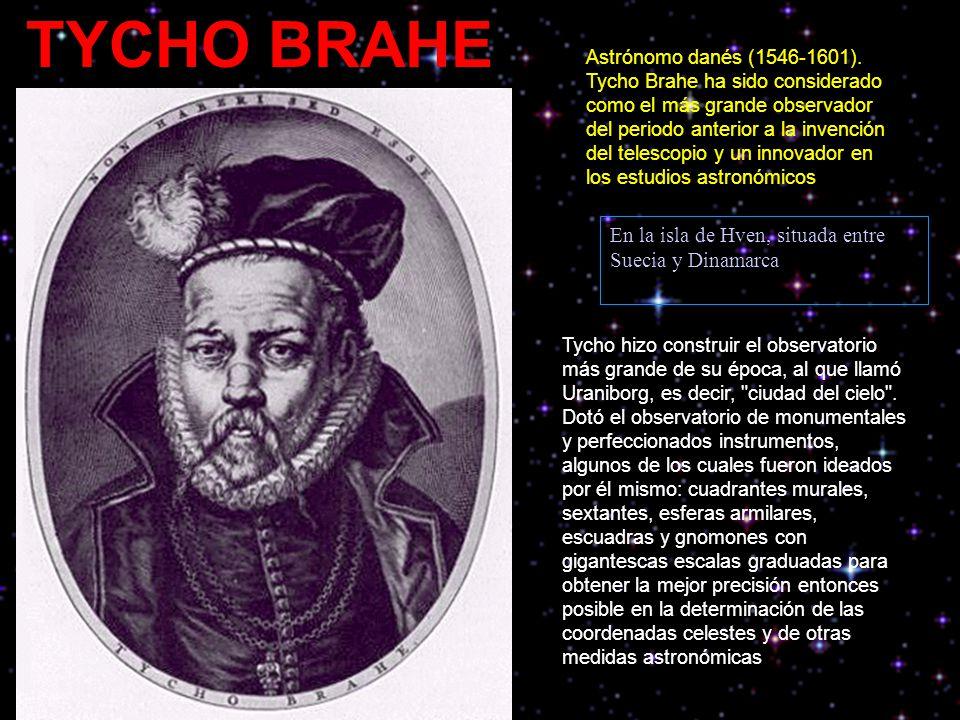 TYCHO BRAHE Astrónomo danés (1546-1601).