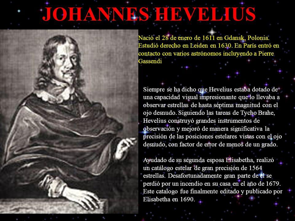 JOHANNES HEVELIUS Nació el 28 de enero de 1611 en Gdansk, Polonia.