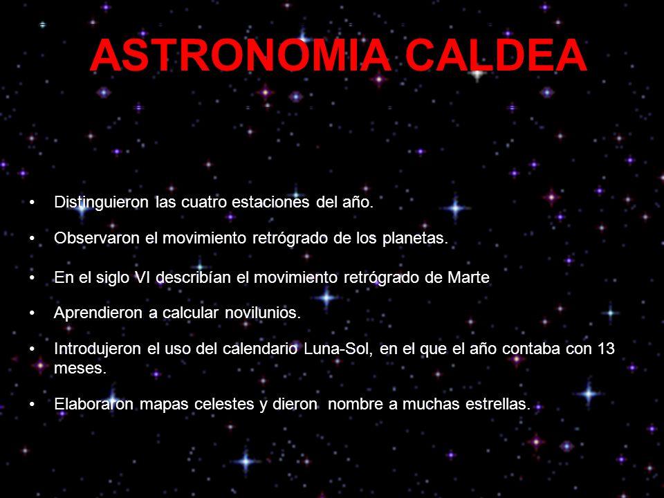Distinguieron las cuatro estaciones del año.Observaron el movimiento retrógrado de los planetas.