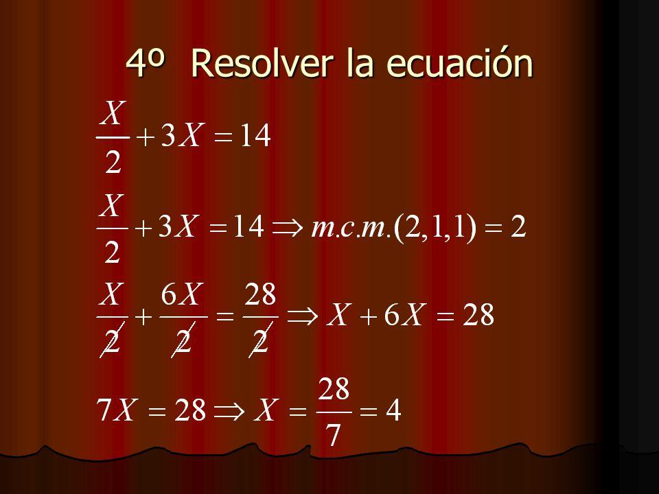 4º Resolver la ecuación