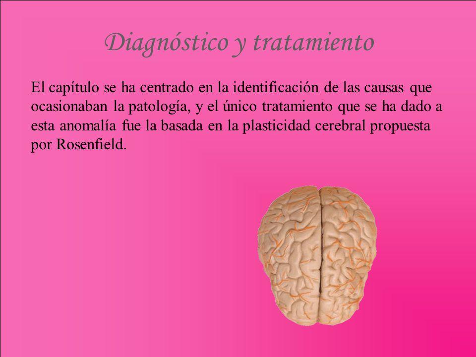 Diagnóstico y tratamiento El capítulo se ha centrado en la identificación de las causas que ocasionaban la patología, y el único tratamiento que se ha