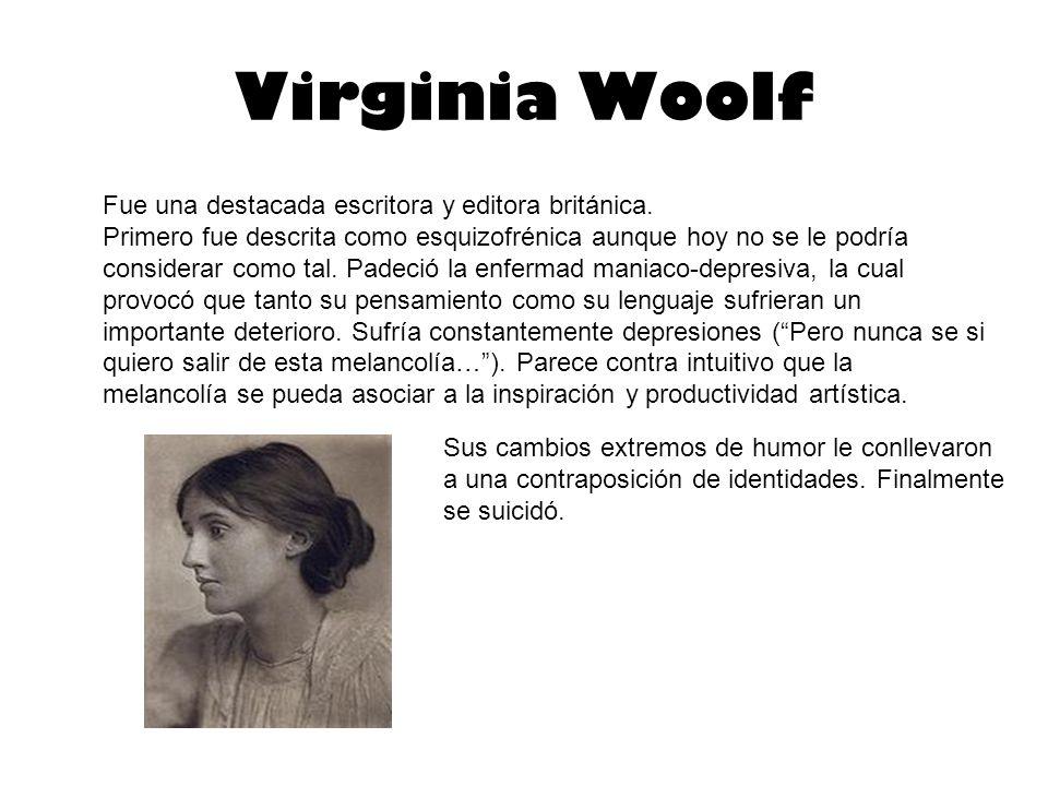 Virginia Woolf Fue una destacada escritora y editora británica.