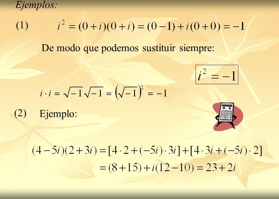 (1) (2) Ejemplos: De modo que podemos sustituir siempre: Ejemplo:
