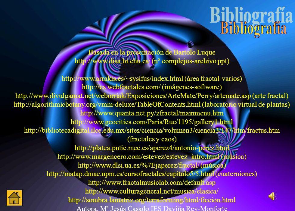 Basada en la presentación de Bartolo Luque http://www.disa.bi.ehu.es/ (nº complejos-archivo ppt) http://www.arrakis.es/~sysifus/index.html (área fract