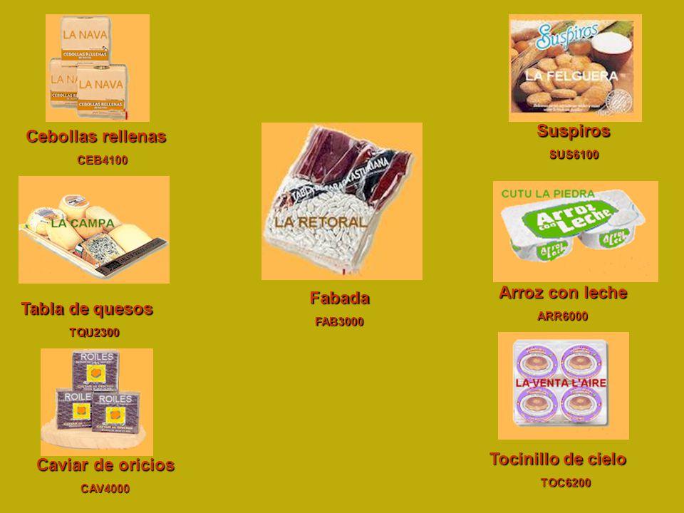 Caviar de oricios CAV4000 Arroz con leche ARR6000 Cebollas rellenas CEB4100 Tocinillo de cielo TOC6200 FabadaFAB3000 SuspirosSUS6100 Tabla de quesos T
