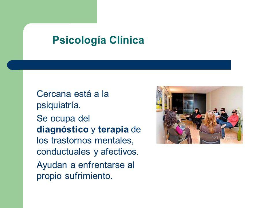Psicología Clínica Cercana está a la psiquiatría. Se ocupa del diagnóstico y terapia de los trastornos mentales, conductuales y afectivos. Ayudan a en
