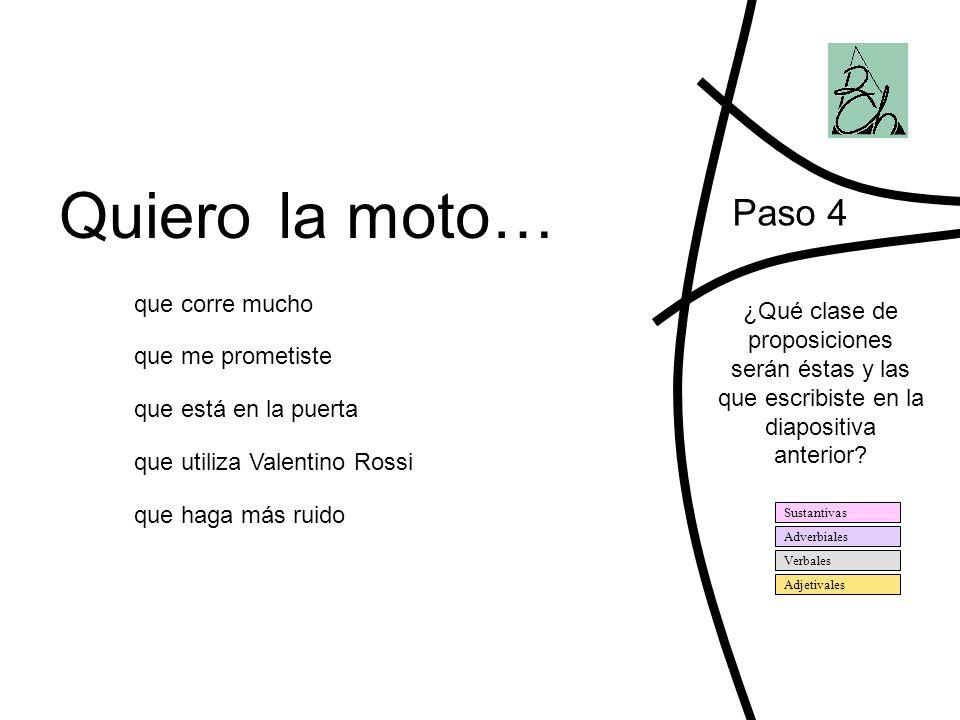 Paso 4 ¿Qué clase de proposiciones serán éstas y las que escribiste en la diapositiva anterior.
