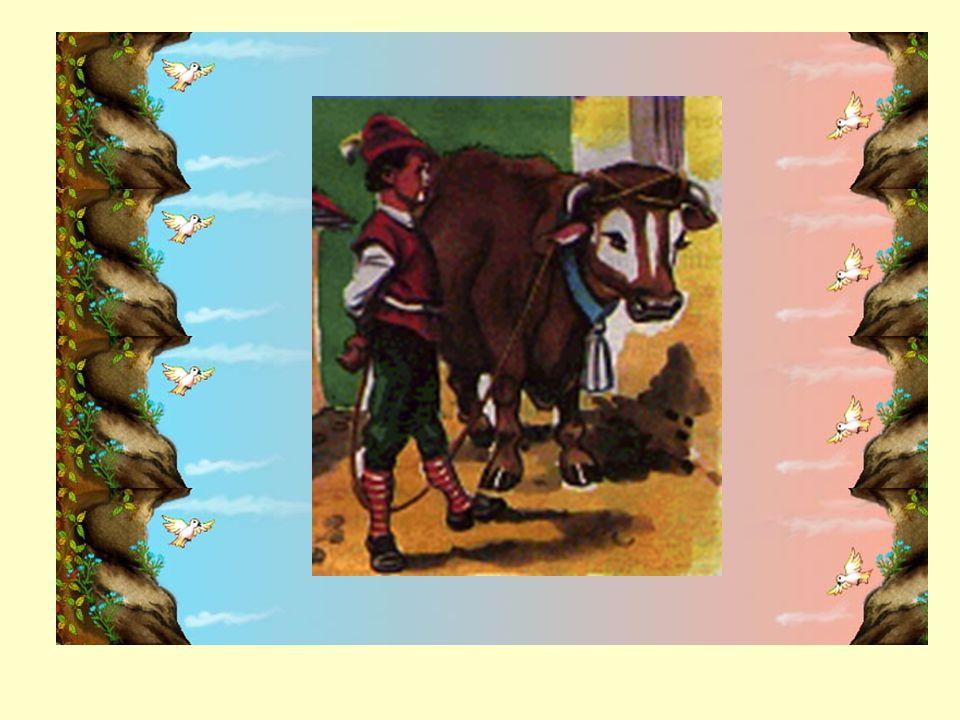 El niño se puso en camino, llevando atado con una cuerda al animal, y se encontró con un hombre que llevaba un saquito de habichuelas.