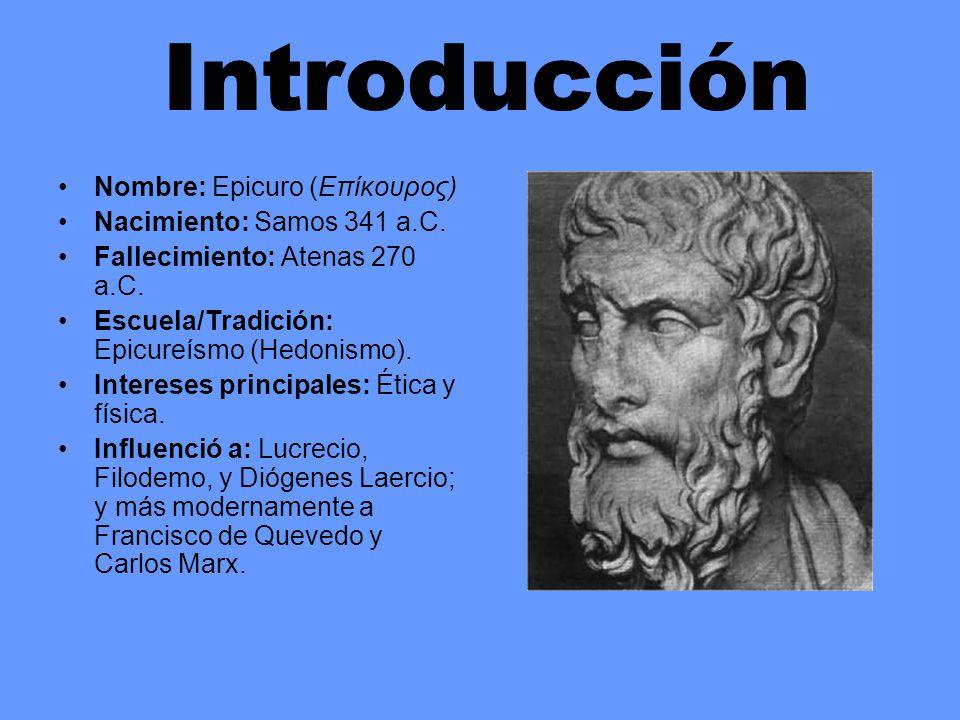 Se consideró discípulo de Demócrito pero más tarde defendía su independencia.