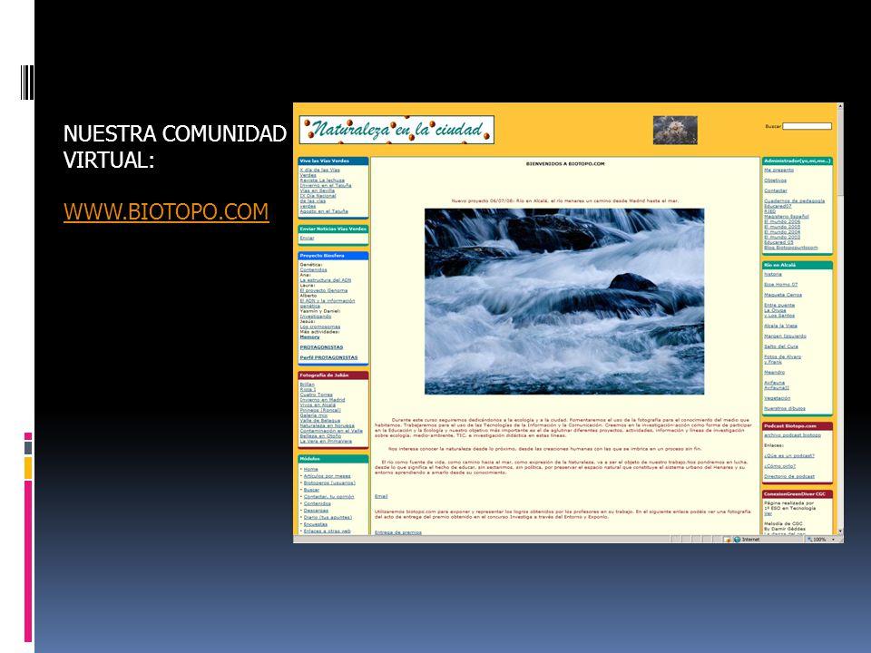 NUESTRA COMUNIDAD VIRTUAL: WWW.BIOTOPO.COM