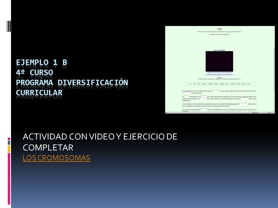 ACTIVIDAD CON VIDEO Y EJERCICIO DE COMPLETAR LOS CROMOSOMAS
