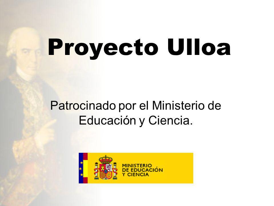 Proyecto Ulloa Patrocinado por el Ministerio de Educación y Ciencia.