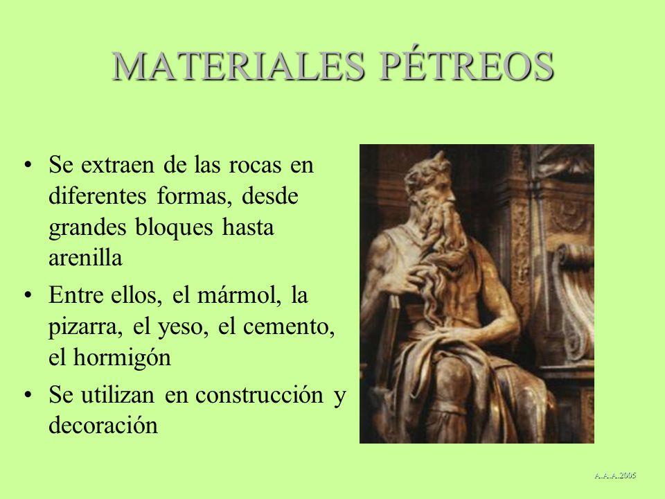 MATERIALES PÉTREOS Se extraen de las rocas en diferentes formas, desde grandes bloques hasta arenilla Entre ellos, el mármol, la pizarra, el yeso, el