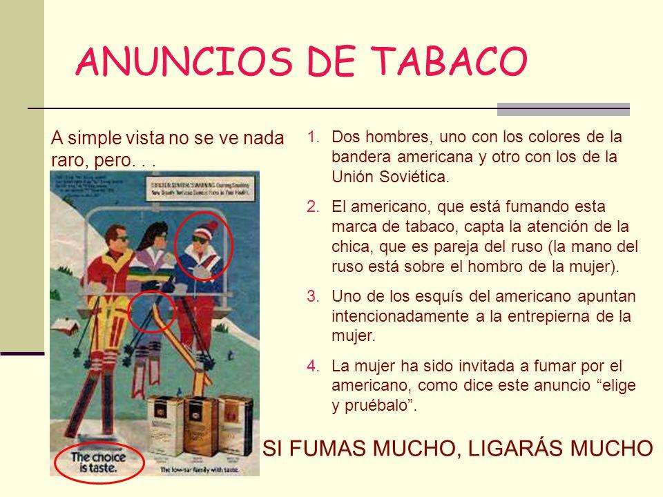 ANUNCIOS DE TABACO A simple vista no se ve nada raro, pero... 1.Dos hombres, uno con los colores de la bandera americana y otro con los de la Unión So