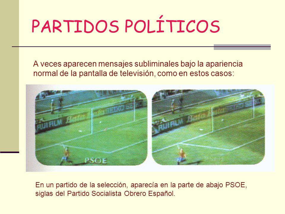 PARTIDOS POLÍTICOS En un partido de la selección, aparecía en la parte de abajo PSOE, siglas del Partido Socialista Obrero Español. A veces aparecen m