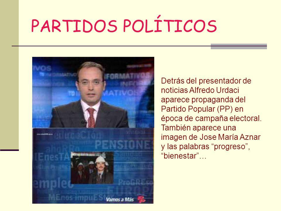 PARTIDOS POLÍTICOS Detrás del presentador de noticias Alfredo Urdaci aparece propaganda del Partido Popular (PP) en época de campaña electoral. Tambié