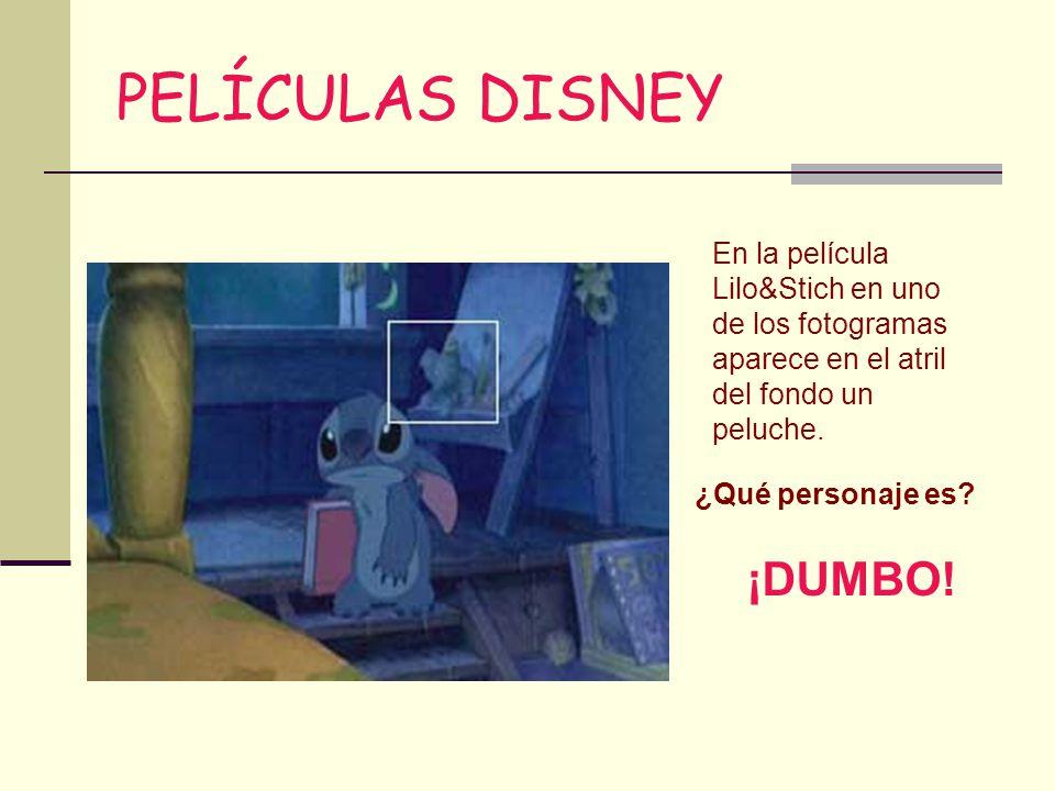 PELÍCULAS DISNEY En la película Lilo&Stich en uno de los fotogramas aparece en el atril del fondo un peluche. ¿Qué personaje es? ¡DUMBO!