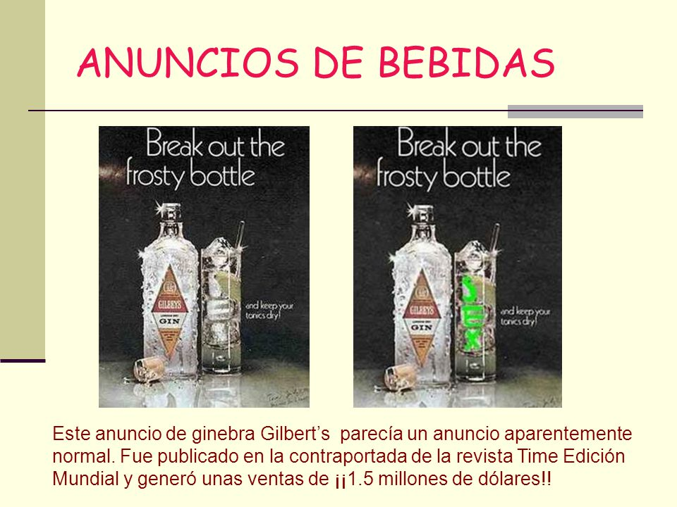 ANUNCIOS DE BEBIDAS Este anuncio de ginebra Gilberts parecía un anuncio aparentemente normal. Fue publicado en la contraportada de la revista Time Edi