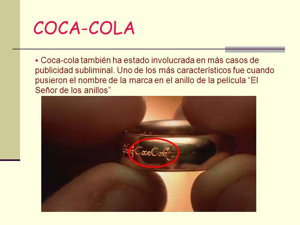 COCA-COLA Coca-cola también ha estado involucrada en más casos de publicidad subliminal. Uno de los más característicos fue cuando pusieron el nombre