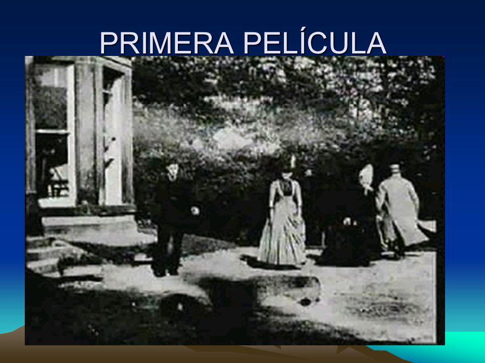PRIMERA PELÍCULA La primera película muda fue creada por Louis Le Prince en 1888. Era un filme de dos segundos que mostraba a dos personas caminando a