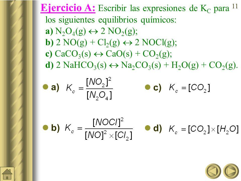 10 En la reacción anterior: 2 SO 2 (g) + O 2 (g) 2 SO 3 (g) K C se obtiene aplicando la expresión: y como se ve es prácticamente constante.