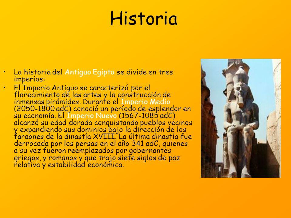 Historia La historia del Antiguo Egipto se divide en tres imperios: El Imperio Antiguo se caracterizó por el florecimiento de las artes y la construcc