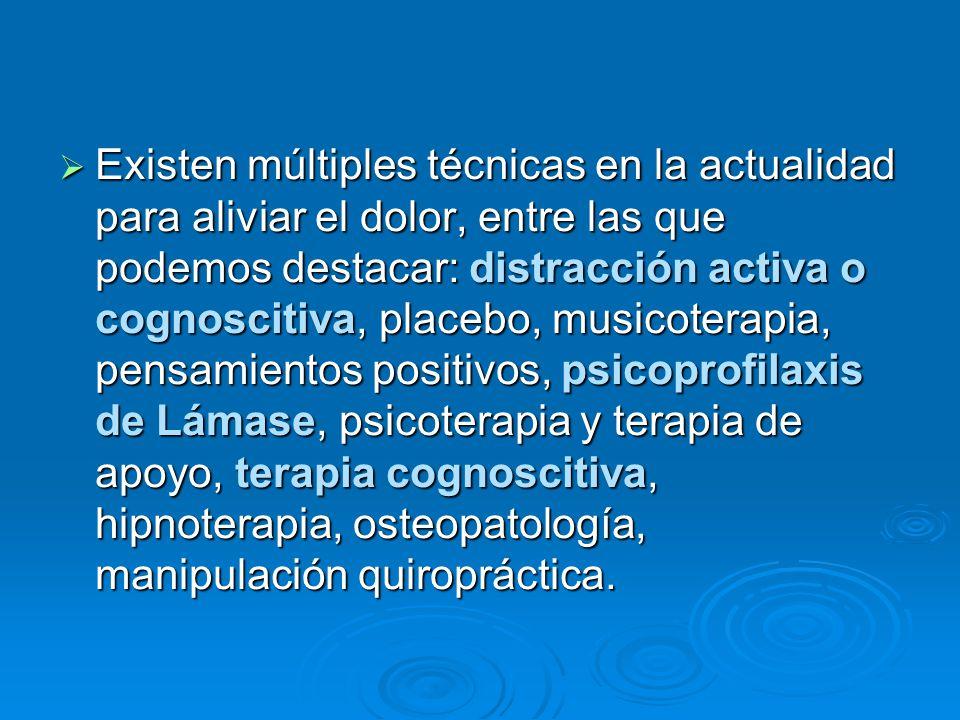 Existen múltiples técnicas en la actualidad para aliviar el dolor, entre las que podemos destacar: distracción activa o cognoscitiva, placebo, musicot