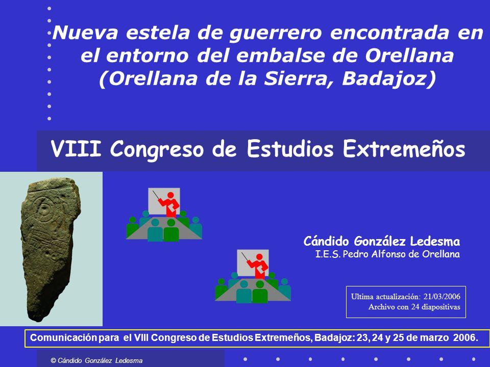 Nueva estela de guerrero encontrada en el entorno del embalse de Orellana (Orellana de la Sierra, Badajoz) VIII Congreso de Estudios Extremeños © Cánd