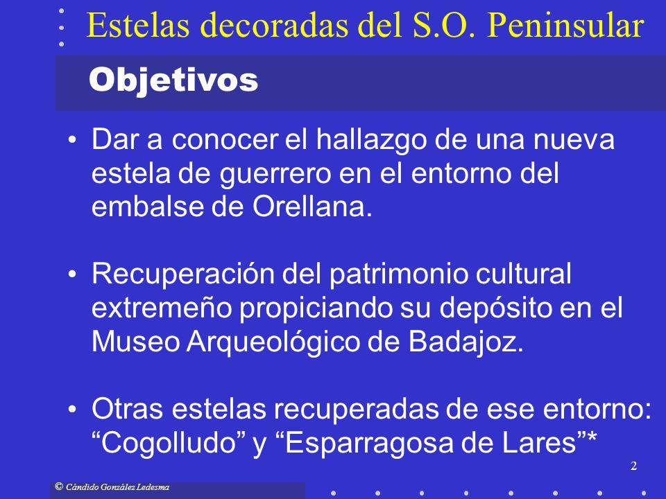 2 © Cándido González Ledesma Estelas decoradas del S.O. Peninsular Dar a conocer el hallazgo de una nueva estela de guerrero en el entorno del embalse