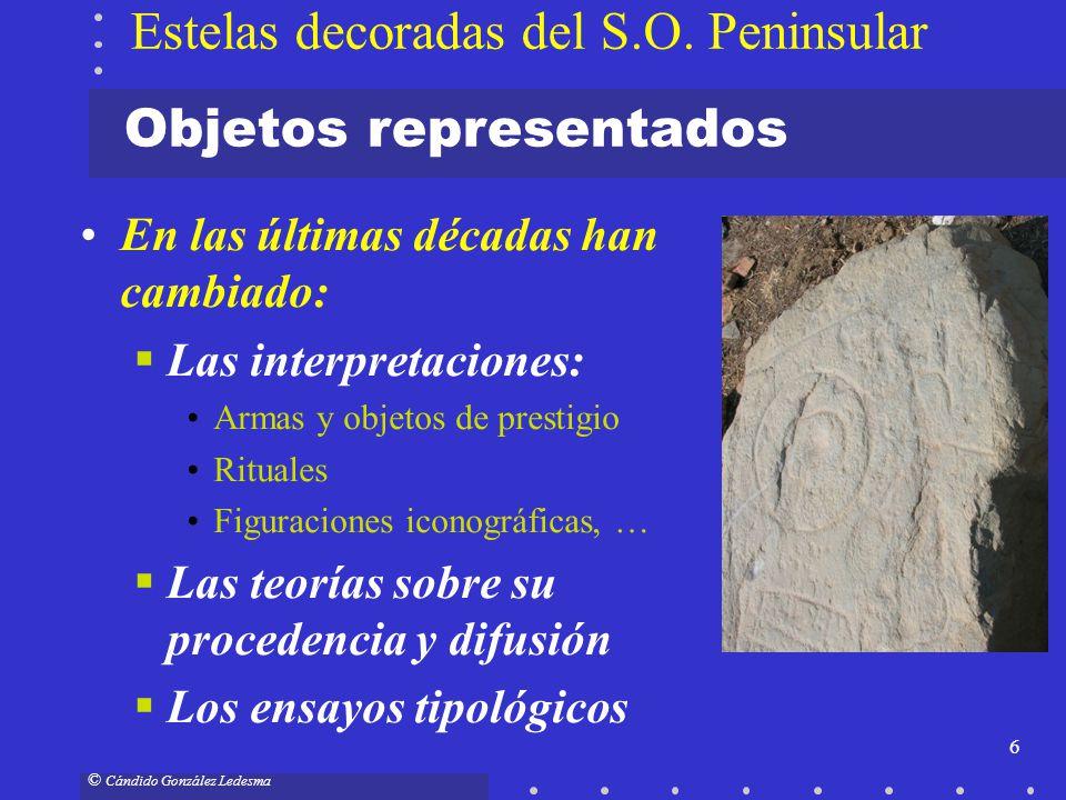 6 © Cándido González Ledesma Estelas decoradas del S.O. Peninsular En las últimas décadas han cambiado: Las interpretaciones: Armas y objetos de prest