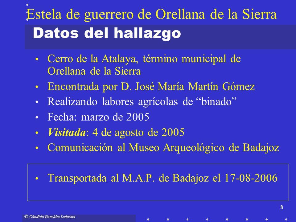 8 © Cándido González Ledesma Cerro de la Atalaya, término municipal de Orellana de la Sierra Encontrada por D. José María Martín Gómez Realizando labo