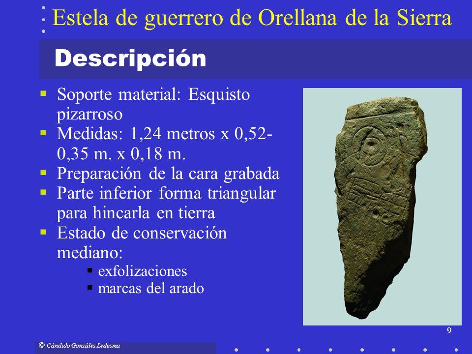 9 © Cándido González Ledesma Descripción Soporte material: Esquisto pizarroso Medidas: 1,24 metros x 0,52- 0,35 m. x 0,18 m. Preparación de la cara gr