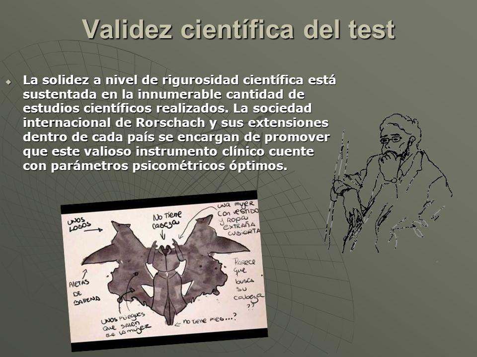 Validez científica del test La solidez a nivel de rigurosidad científica está sustentada en la innumerable cantidad de estudios científicos realizados