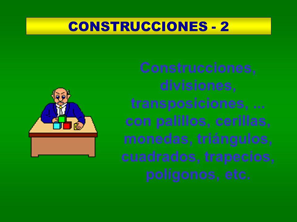 Construcciones, divisiones, transposiciones,... con palillos, cerillas, monedas, triángulos, cuadrados, trapecios, polígonos, etc. CONSTRUCCIONES - 2