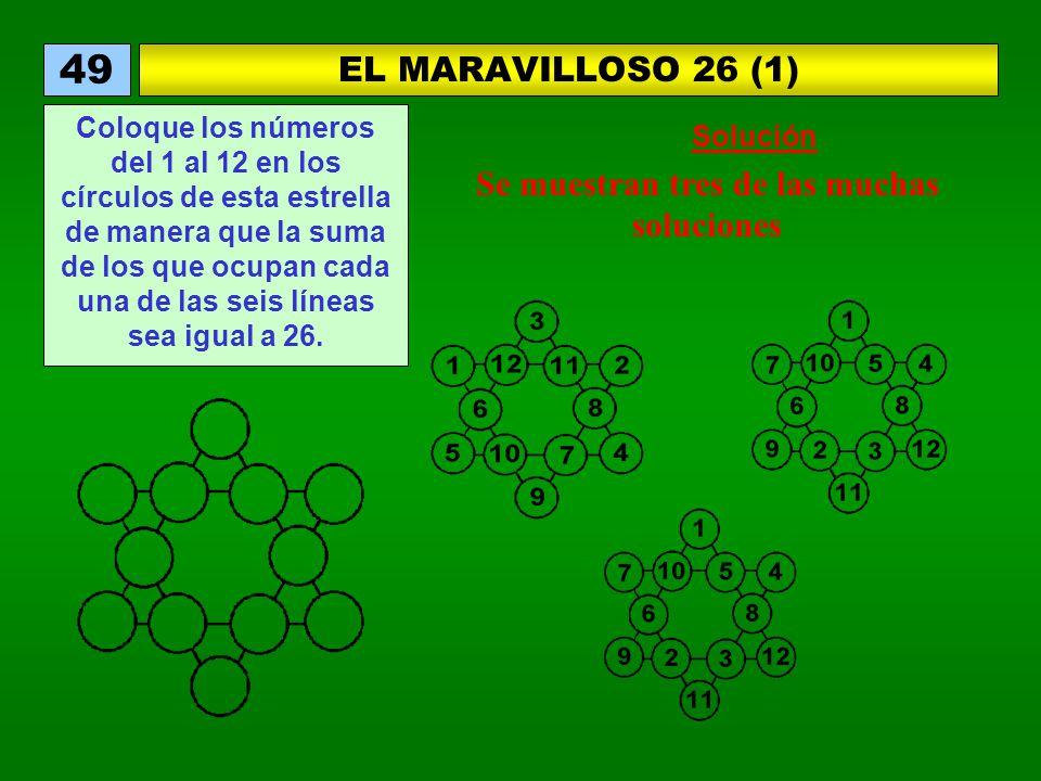 EL MARAVILLOSO 26 (1) 49 Coloque los números del 1 al 12 en los círculos de esta estrella de manera que la suma de los que ocupan cada una de las seis líneas sea igual a 26.
