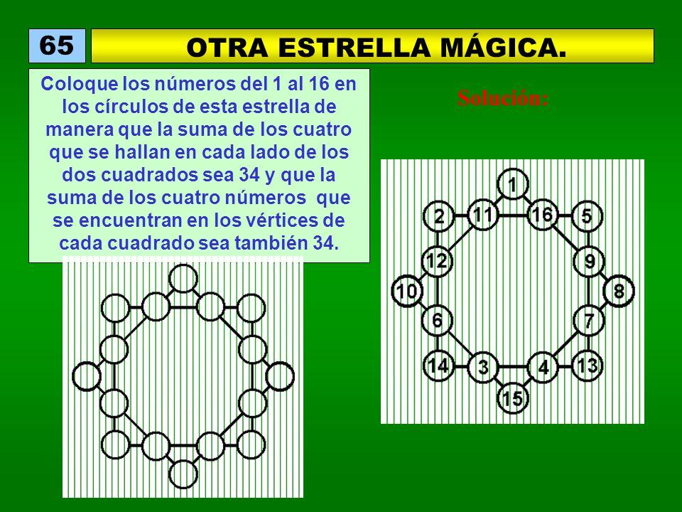 OTRA ESTRELLA MÁGICA. 65 Coloque los números del 1 al 16 en los círculos de esta estrella de manera que la suma de los cuatro que se hallan en cada la