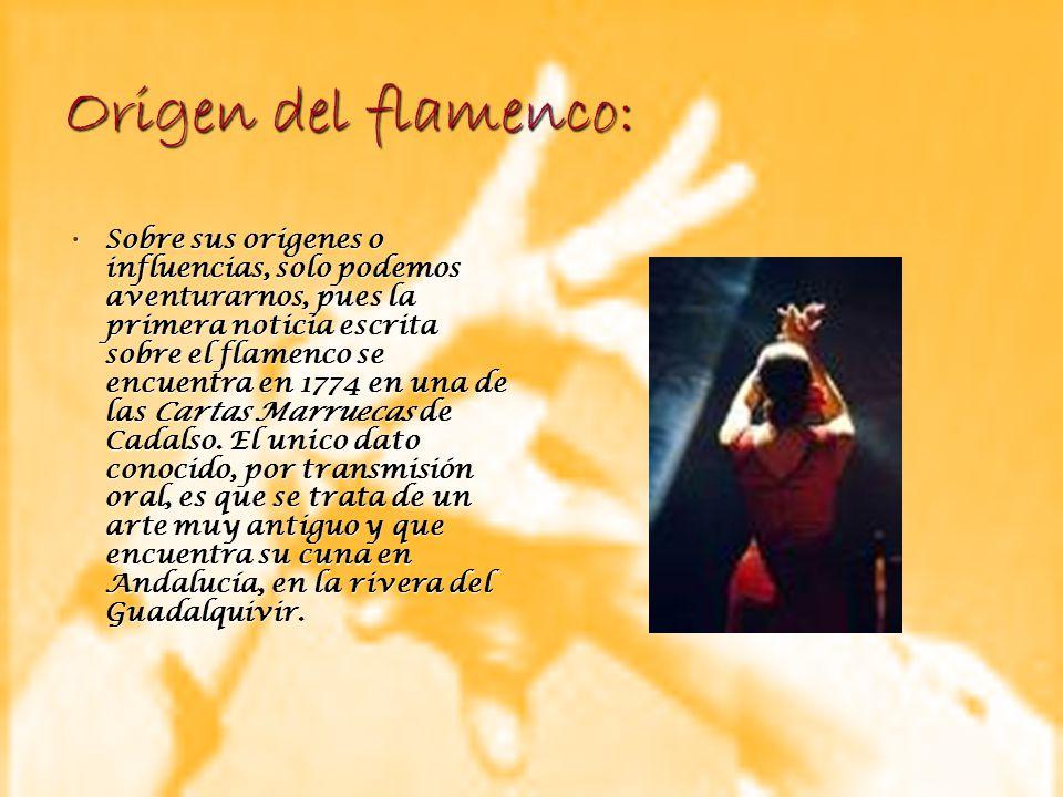 Origen del flamenco: Sobre sus origenes o influencias, solo podemos aventurarnos, pues la primera noticia escrita sobre el flamenco se encuentra en 17