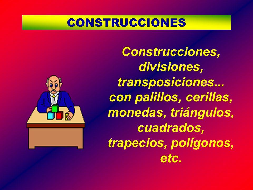 Construcciones, divisiones, transposiciones... con palillos, cerillas, monedas, triángulos, cuadrados, trapecios, polígonos, etc. CONSTRUCCIONES
