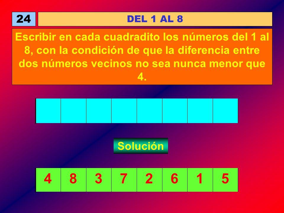 24 DEL 1 AL 8 Escribir en cada cuadradito los números del 1 al 8, con la condición de que la diferencia entre dos números vecinos no sea nunca menor q