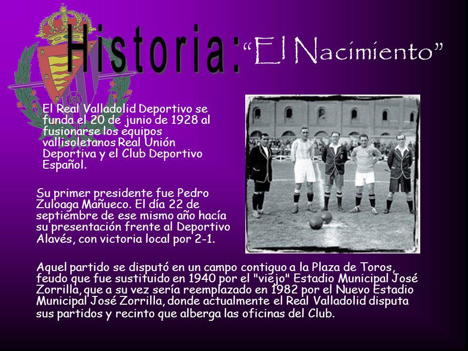 El Nacimiento El Real Valladolid Deportivo se funda el 20 de junio de 1928 al fusionarse los equipos vallisoletanos Real Unión Deportiva y el Club Deportivo Español.